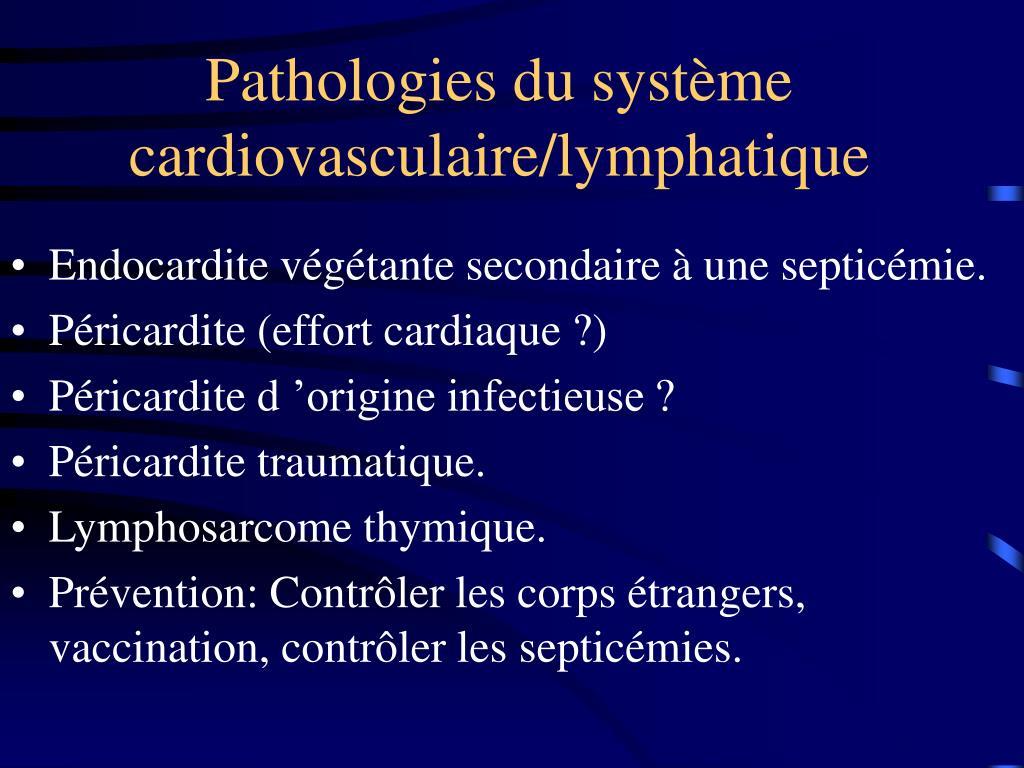 Pathologies du système  cardiovasculaire/lymphatique