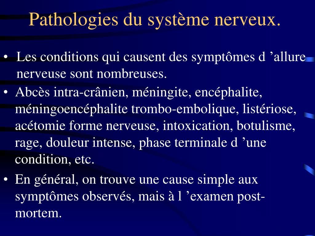 Pathologies du système nerveux.