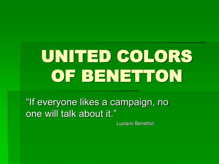an analysis of marketing and ethics united colors of benetton Table 32 pestle analysis for united colors of benetton political tax policy employability regulations wage commitments/be- ethical/responsible-marketinghtml iml, 2013 underconsiderationcom/brandnew/archives/united_colors_now_with _more_benettonphp#un.