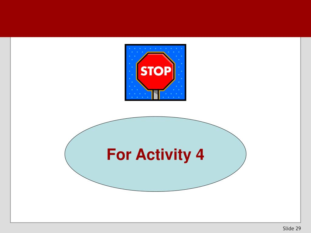 For Activity 4