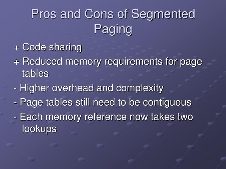 Pros and Cons of Segmented Paging