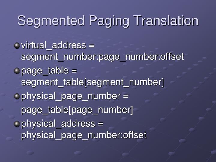 Segmented Paging Translation