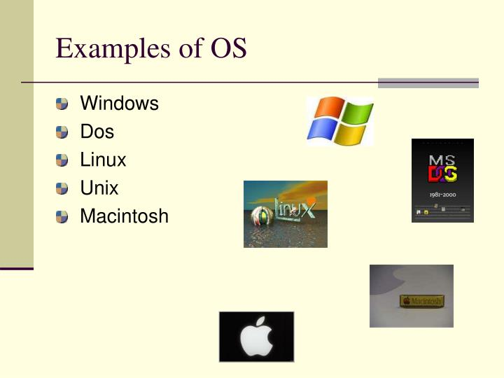 Examples of OS