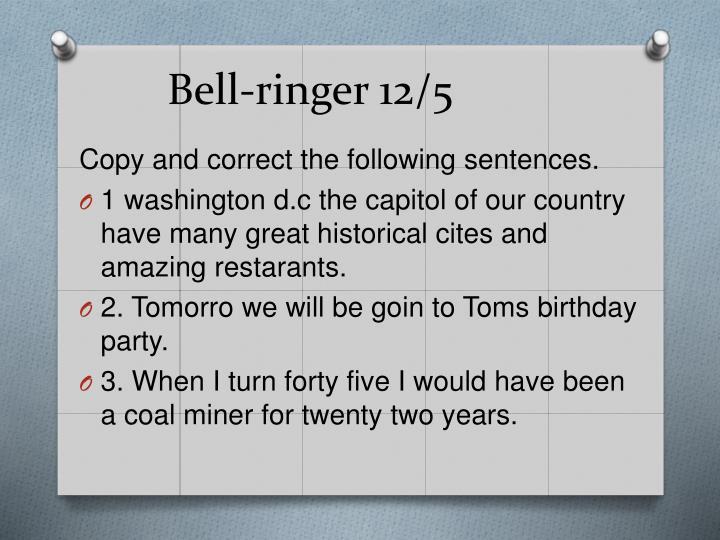 Bell-ringer 12/5