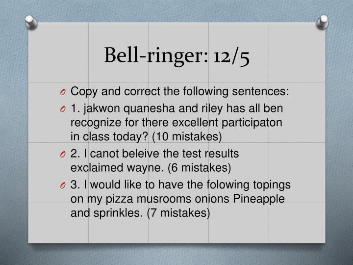 Bell-ringer: 12/5