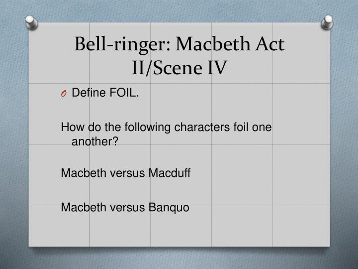 Bell-ringer: Macbeth Act II/Scene IV
