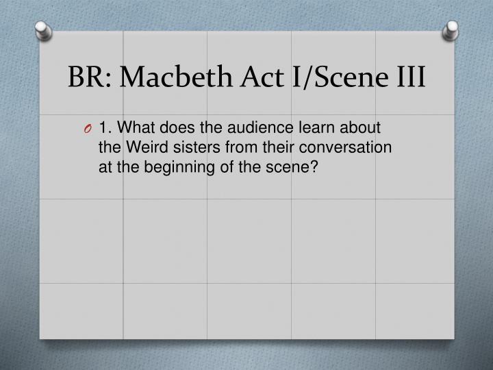 BR: Macbeth Act I/Scene III