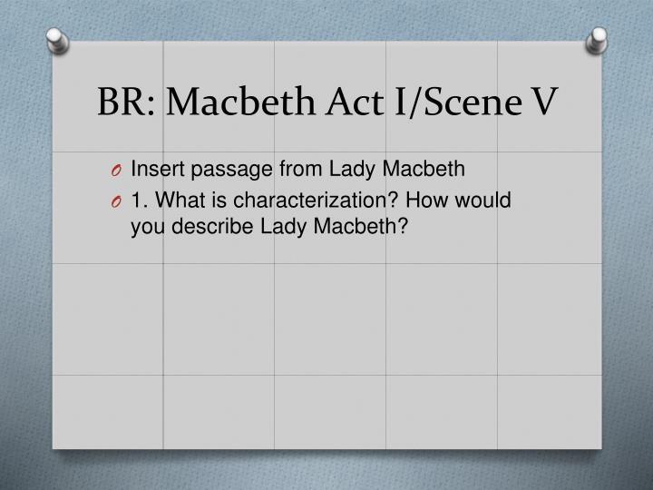 BR: Macbeth Act I/Scene V