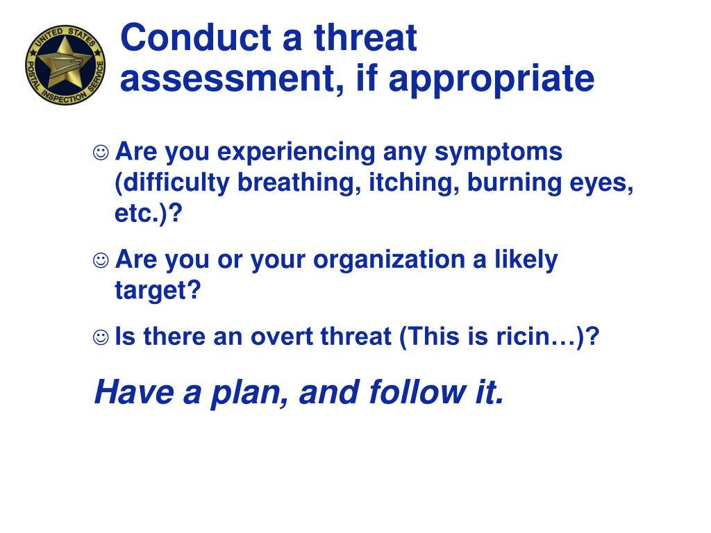 Conduct a threat assessment, if appropriate