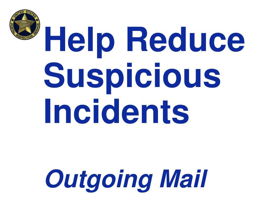 Help Reduce Suspicious Incidents