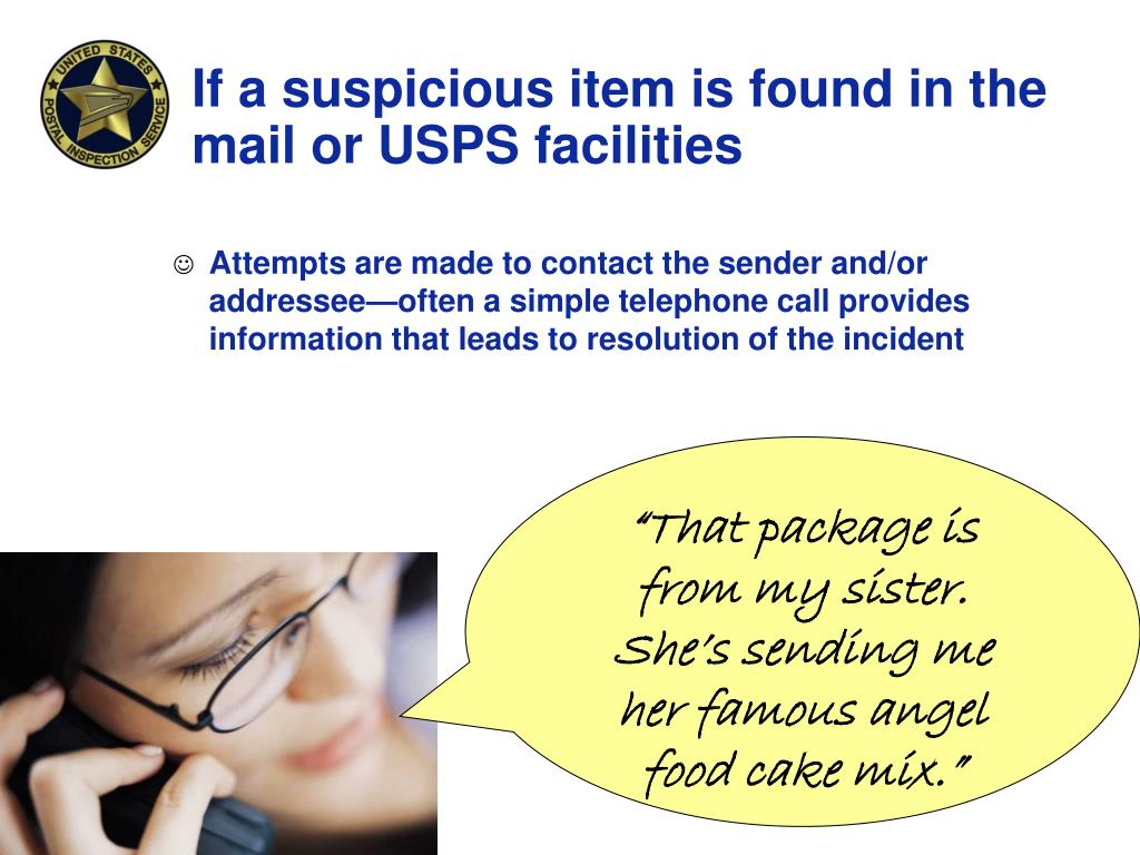 Attempts are made to contact the sender and/or addressee—often a simple telephone call provides information that leads to resolution of the incident