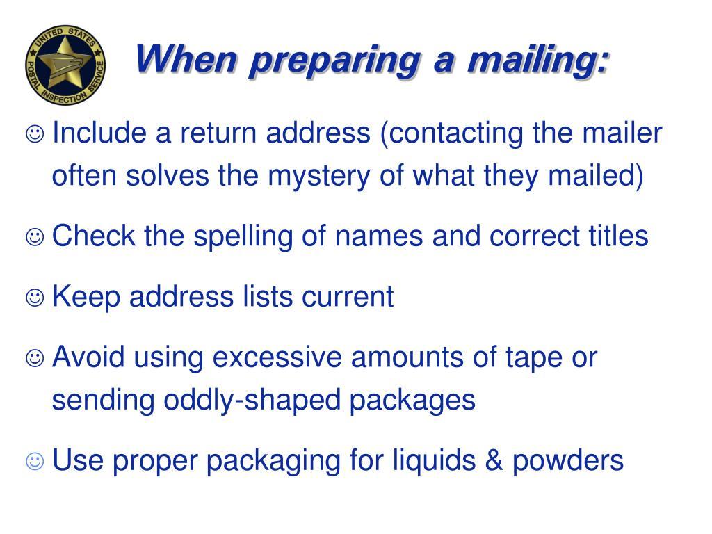 When preparing a mailing: