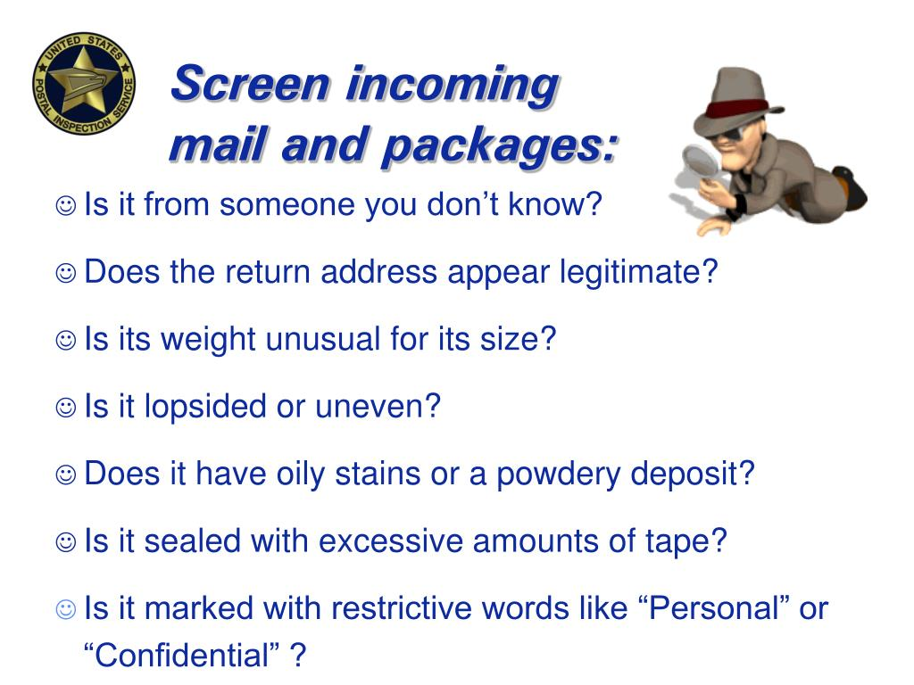 Screen incoming mail and packages: