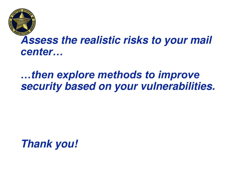 Assess the realistic risks to your mail center…
