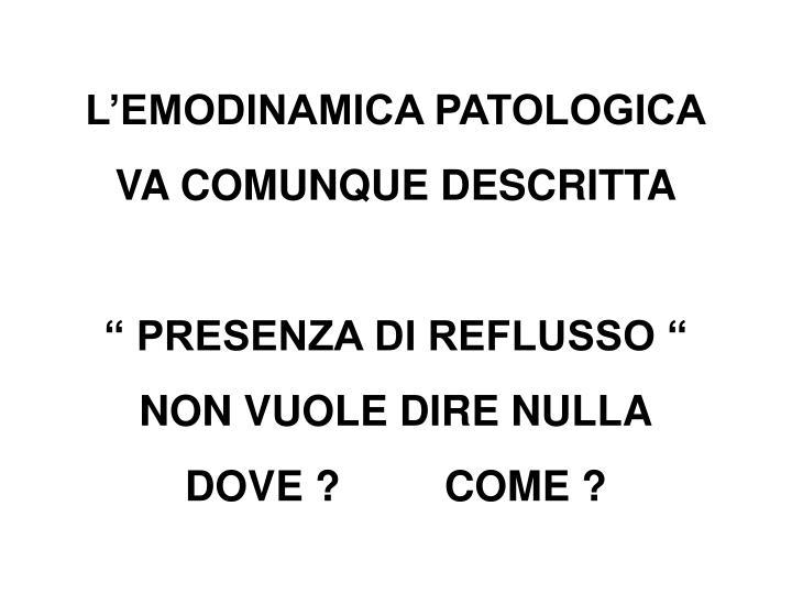 L'EMODINAMICA PATOLOGICA