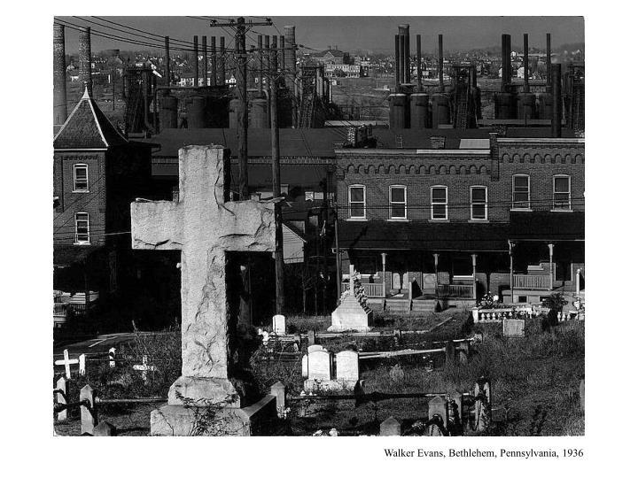 Walker Evans, Bethlehem, Pennsylvania, 1936