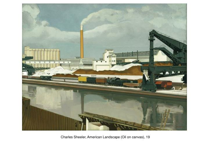Charles Sheeler, American Landscape (Oil on canvas), 19