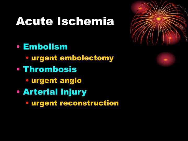 Acute Ischemia
