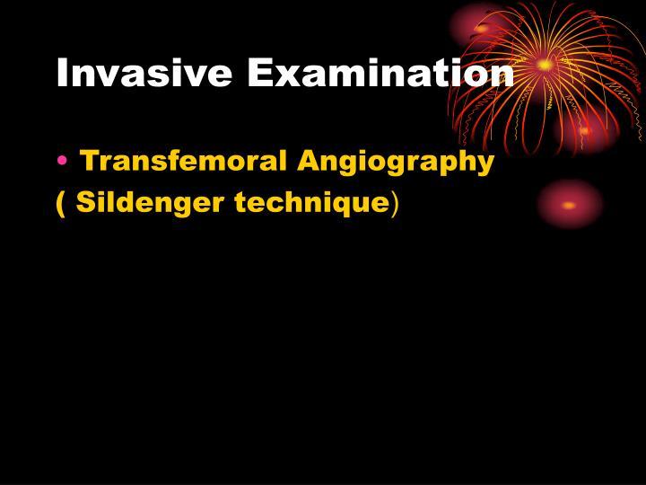 Invasive Examination