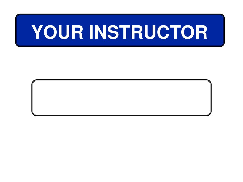 YOUR INSTRUCTOR
