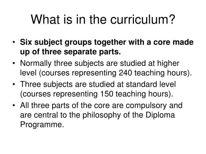 What is in the curriculum?