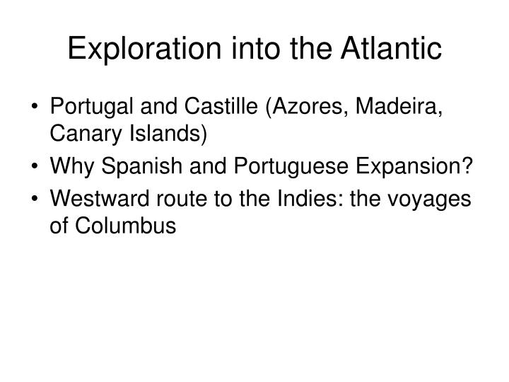 Exploration into the Atlantic