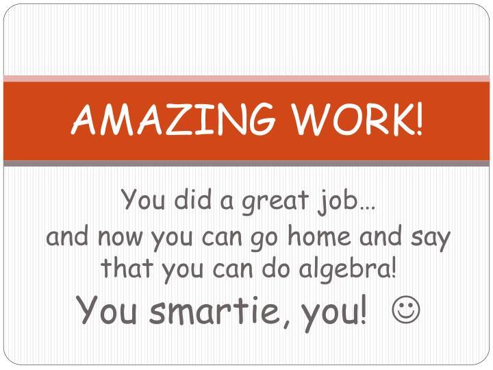 AMAZING WORK!