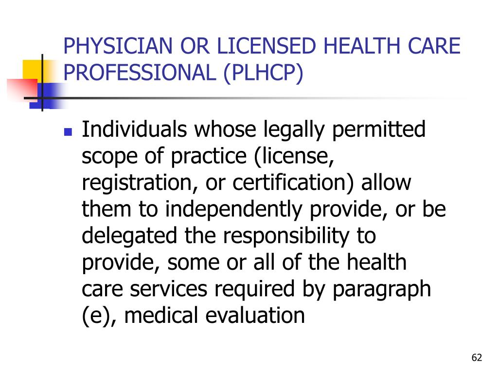 PHYSICIAN OR LICENSED HEALTH CARE PROFESSIONAL (PLHCP)