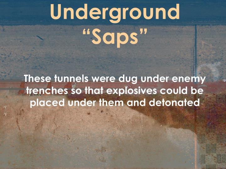 """Underground """"Saps"""""""