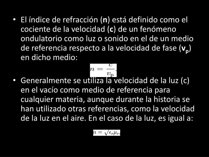 El índice de refracción (