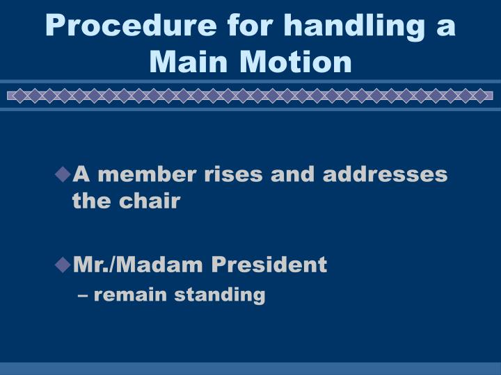 Procedure for handling a Main Motion