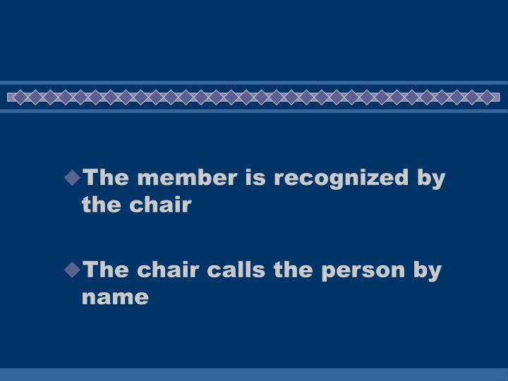 The member is recognized by the chair