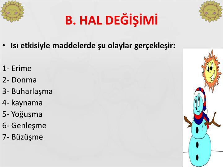 B. HAL DEĞİŞİMİ
