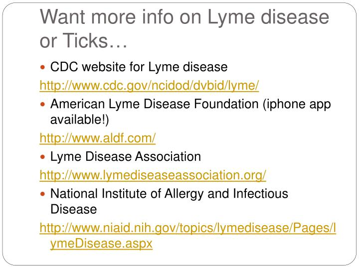 Want more info on Lyme disease or Ticks…