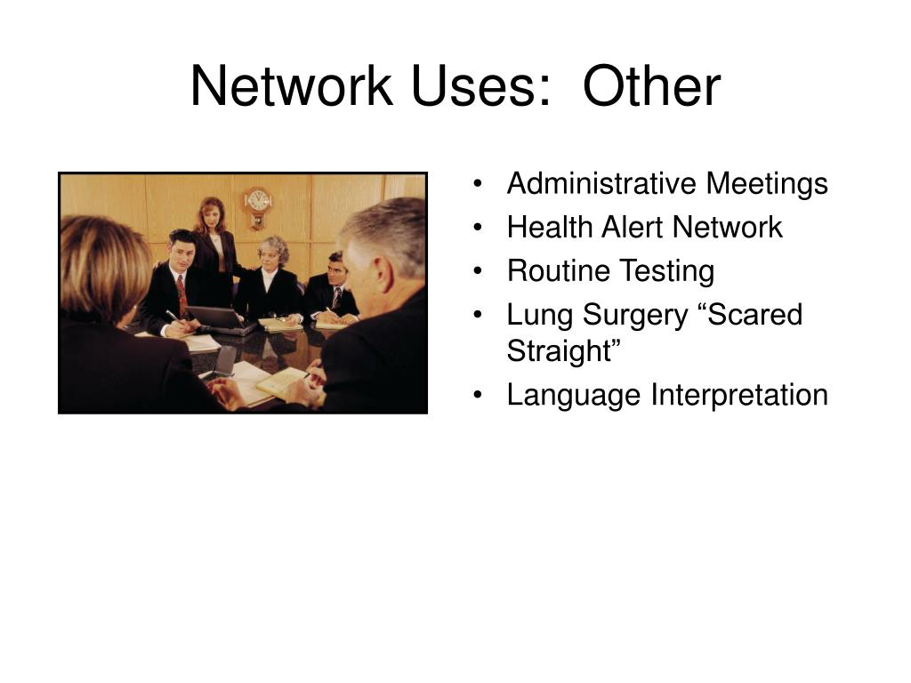 Network Uses:  Other