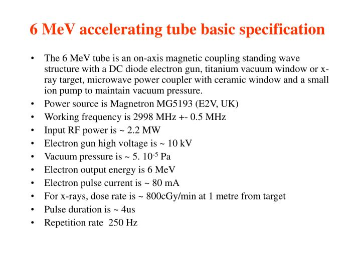 6 MeV accelerating tube basic specification