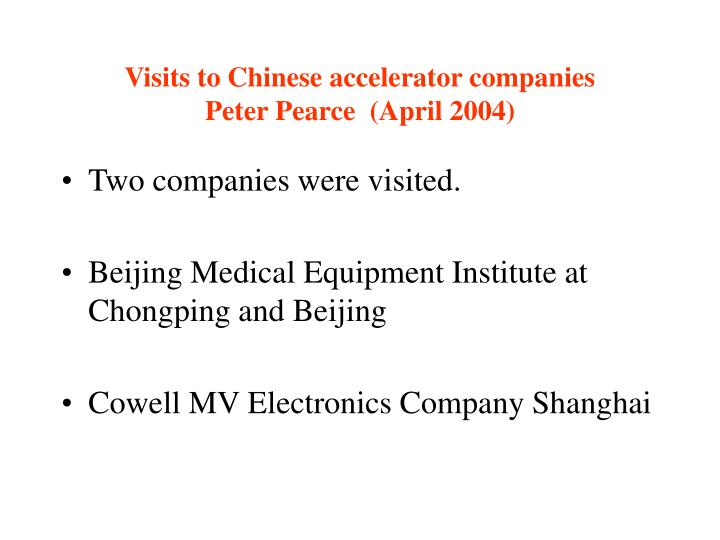 Visits to Chinese accelerator companies