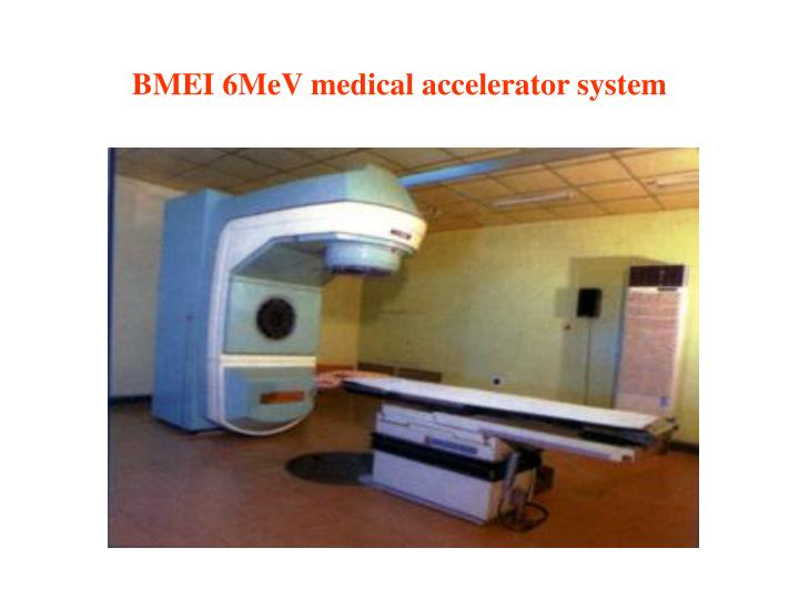 BMEI 6MeV medical accelerator system