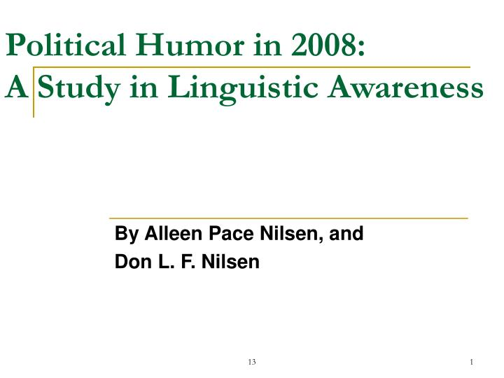 Political humor in 2008 a study in linguistic awareness