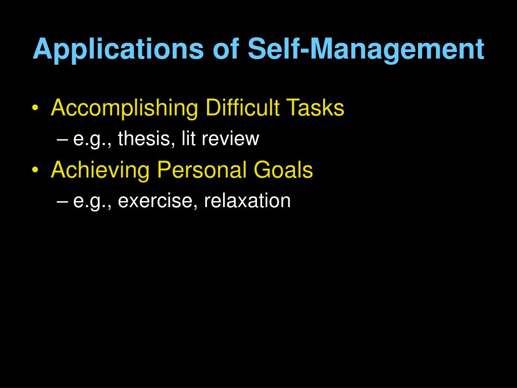 Applications of Self-Management