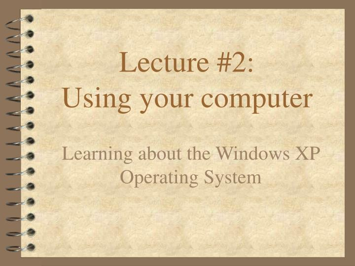lecture 2 using your computer