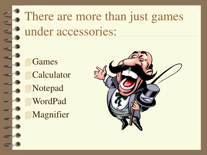 There are more than just games under accessories: