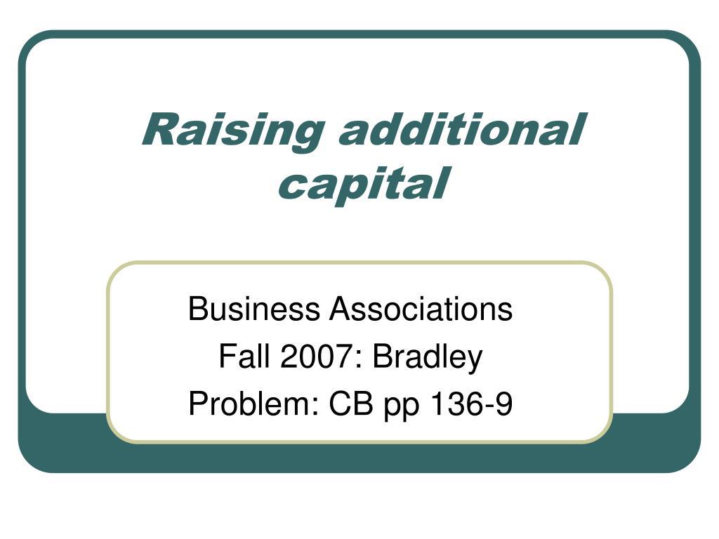 Raising additional capital
