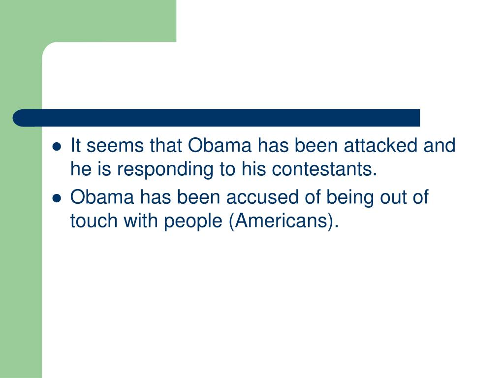 It seems that Obama has been attacked and he is responding to his contestants.