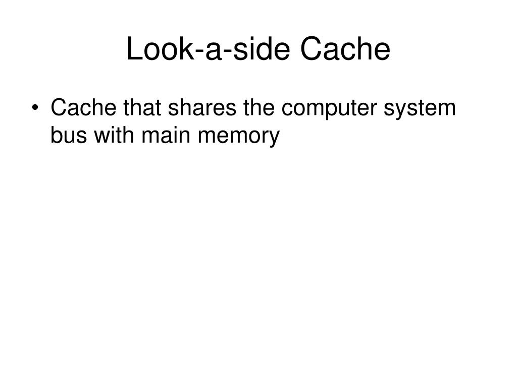 Look-a-side Cache