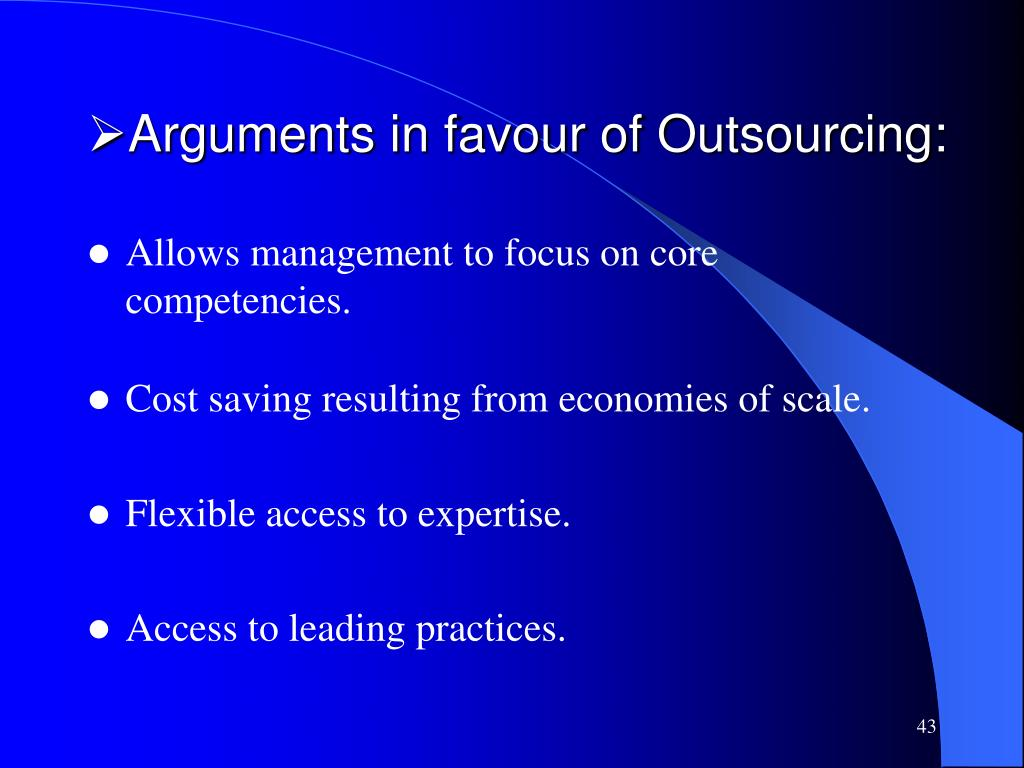 Arguments in favour of Outsourcing: