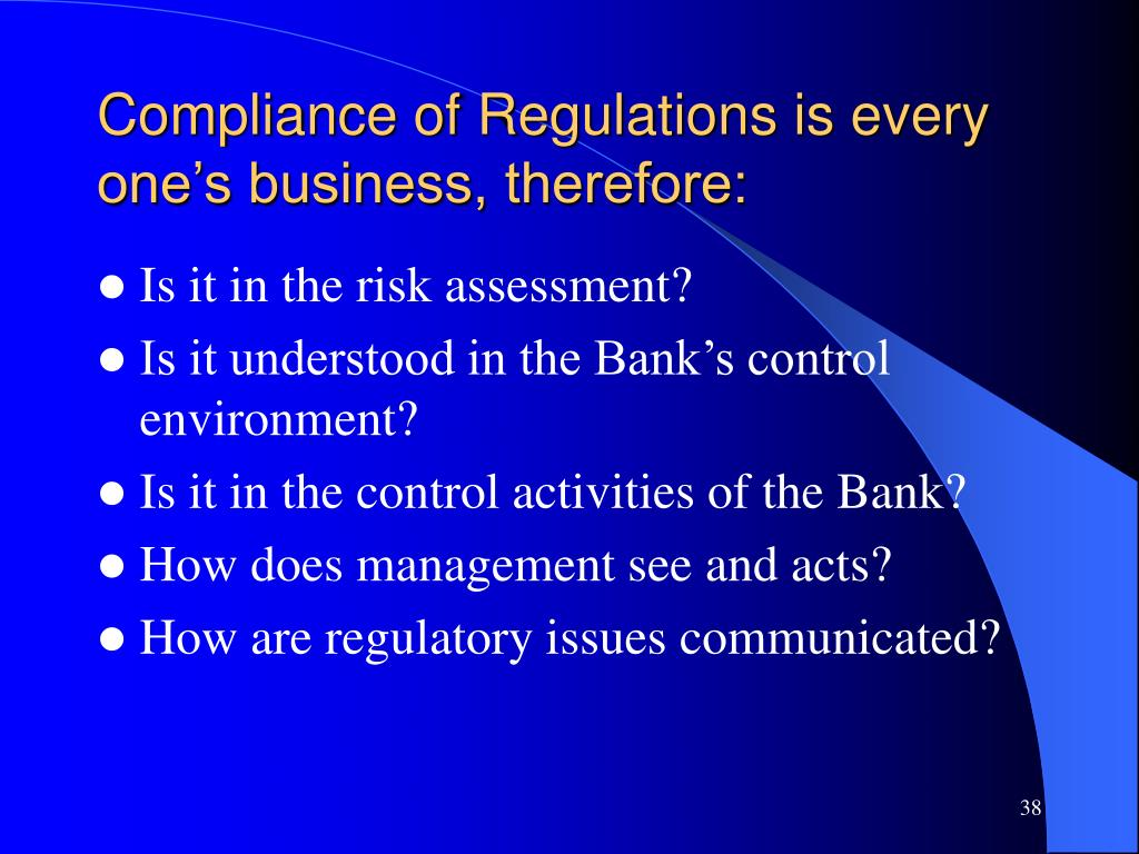 Compliance of Regulations is every one's business, therefore: