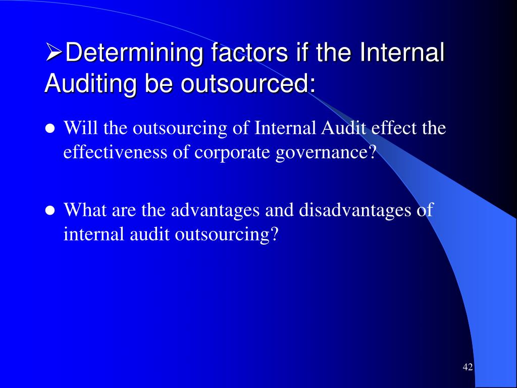 Determining factors if the Internal Auditing be outsourced: