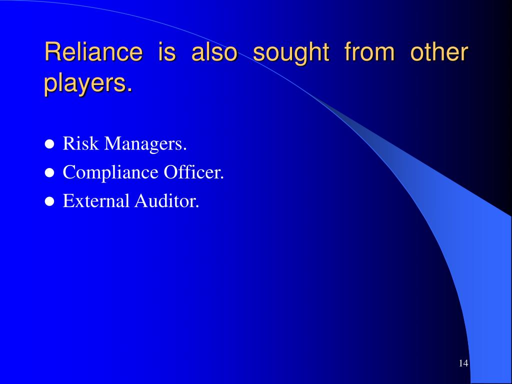 Reliance is also sought from other players.