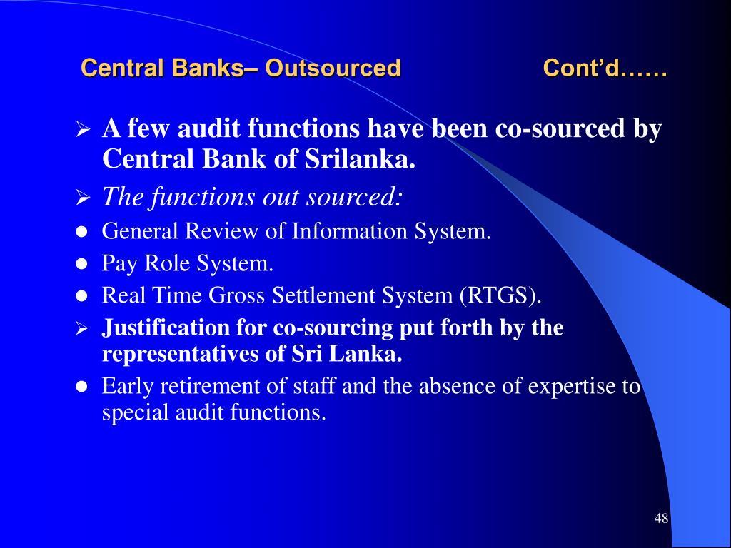 Central Banks– Outsourced                     Cont'd……